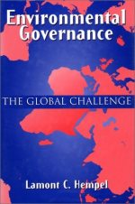Environmental Governance: The Global Challenge by Lamont C