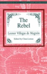 The Rebel (Recovering the Us Hispanic Literary Heritage)